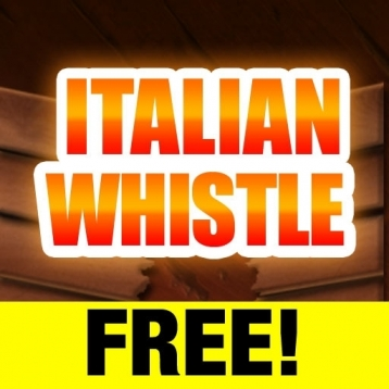 Italian Whistle