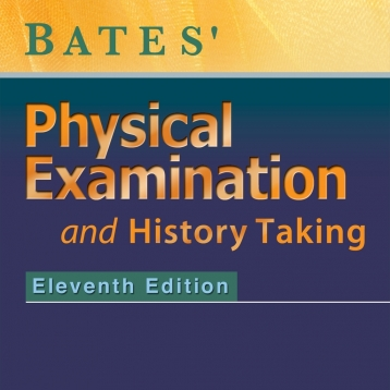 Bates\' Guide to Physical Examination and History Taking - Complete Medical Reference Textbook