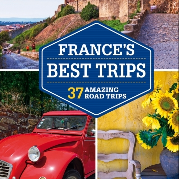 Lonely Planet France\'s Best Trips - Official Travel Guide, Inkling Interactive Edition