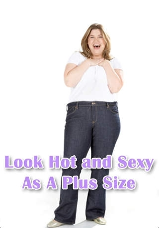 Look Hot and Sexy As A Plus Size