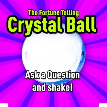 *Magic Crystal Ball*