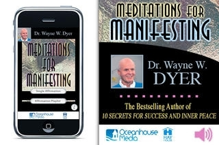 Meditations for Manifesting – Dr. Wayne W. Dyer