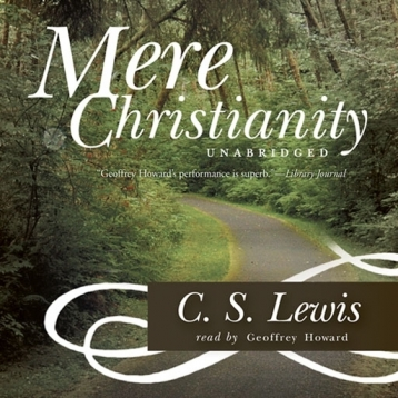 Mere Christianity (by C.S. Lewis)