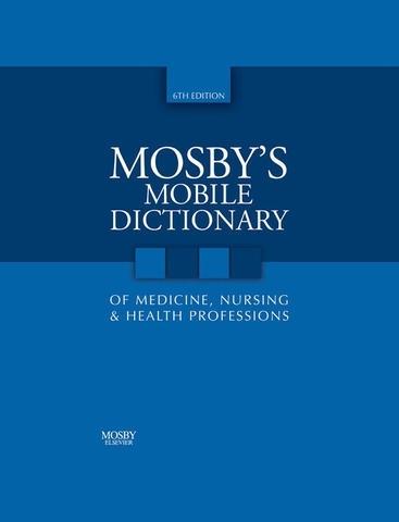 Mosby's Mobile Dictionary of Medicine, Nursing ...