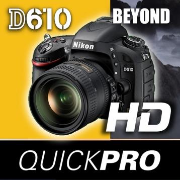 Nikon D610 Beyond the Basics by QuickPro HD