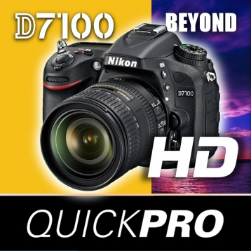 Nikon D7100 Beyond the Basics by QuickPro HD