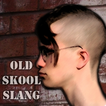 Old School Slang: Steampunk Dictionary of Vulgar Slang Words