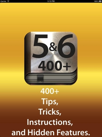 400+ for iOS 5&6 (More than 400 Tips, Tricks, Instructions, Shortcuts, and Hidden Features of iOS 5 and 6)