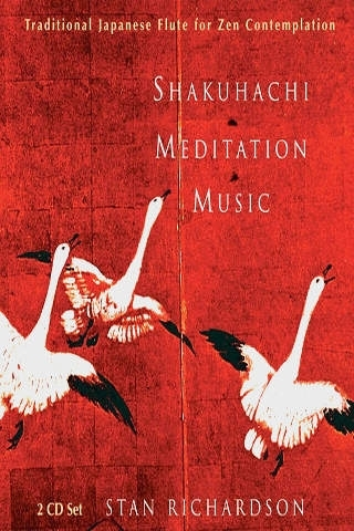 Shakuhachi Meditation Music-Traditional Japanese Flute for Zen Contemplation-Stan Richardson