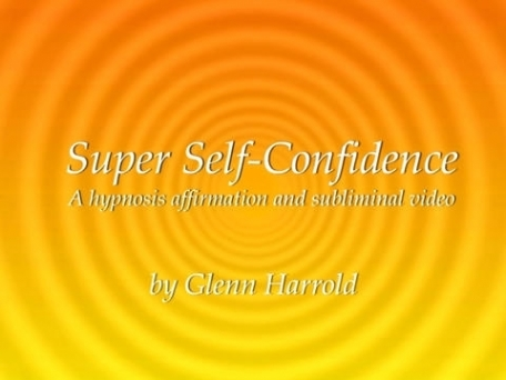 Super Self-Confidence Hypnosis Subliminal Affirmation VideoApp by Glenn Harrold-iPad Version