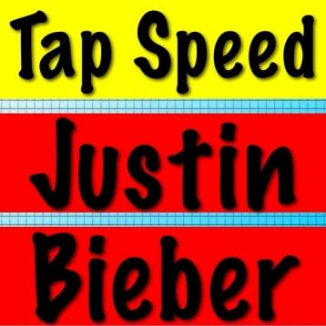 Tap Speed Justin Bieber