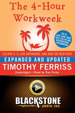 The 4-Hour Workweek Expanded and Updated (by Timothy Ferriss)
