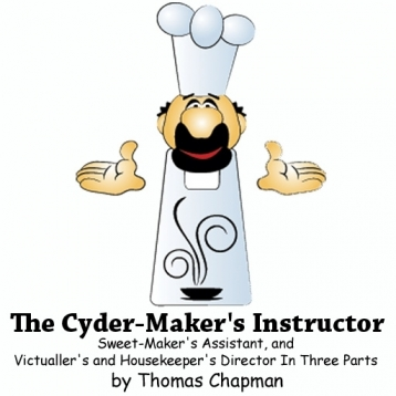 The Cyder-Maker\'s Instructor