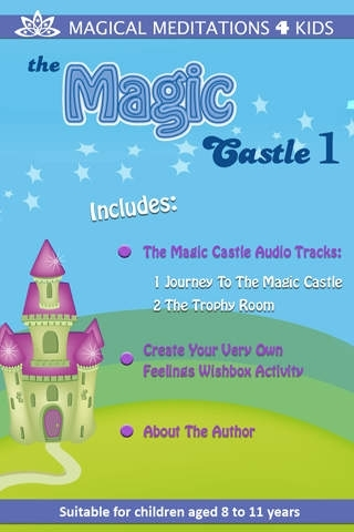 The  Magic castle 1- Childrens Meditation App 1 By Heather Bestel
