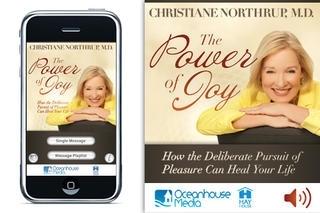 The Power Of Joy - Christiane Northrup, M.D.