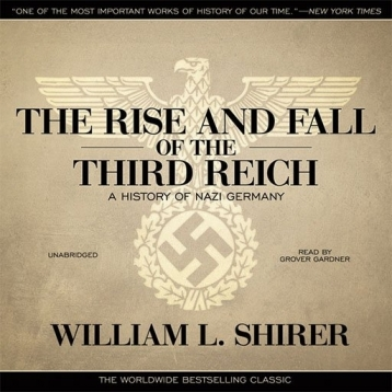 The Rise and Fall of the Third Reich (by William L. Shirer)