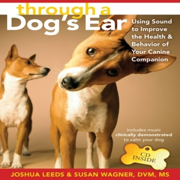 Through a Dog\'s Ear Using Sound to Improve the Health & Behavior of Your Canine by Joshua Leeds and Susan Wagner - iPhone version
