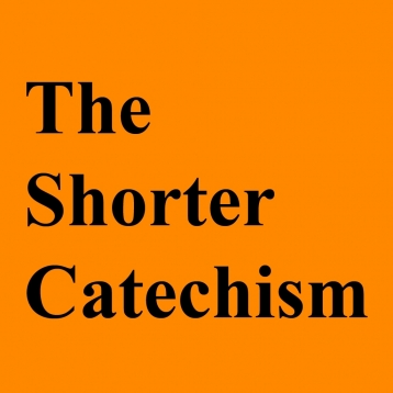 WSC: The Westminster Shorter Catechism