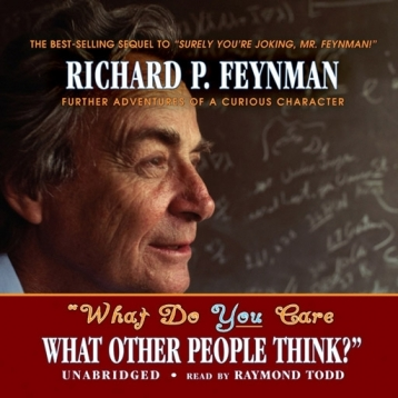 """What Do You Care What Other People Think?"" (by Richard P. Feynman) (UNABRIDGED AUDIOBOOK) : Blackstone Audio Apps : Folium Edition"