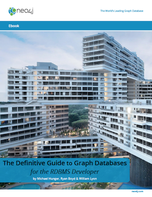 The Definitive Guide to Graph Databases for the RDBMS Developer