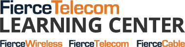 FierceTelecom Learning Center