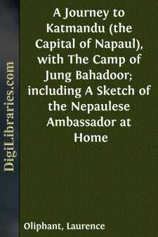 A Journey to Katmandu (the Capital of Napaul), with The Camp of Jung Bahadoor; including A Sketch of the Nepaulese Ambassador at Home