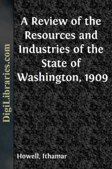 A Review of the Resources and Industries of the State of Washington, 1909