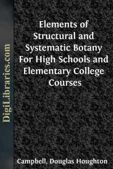 Elements of Structural and Systematic Botany For High Schools and Elementary College Courses