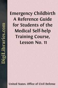 Emergency Childbirth A Reference Guide for Students of the Medical Self-help Training Course, Lesson No. 11