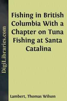 Fishing in British Columbia With a Chapter on Tuna Fishing at Santa Catalina
