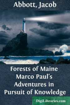 Forests of Maine Marco Paul's Adventures in Pursuit of Knowledge