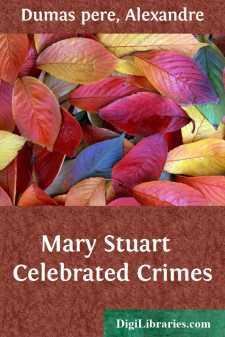 Mary Stuart  Celebrated Crimes