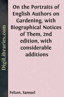 On the Portraits of English Authors on Gardening, with Biographical Notices of Them, 2nd edition, with considerable additions