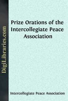 Prize Orations of the Intercollegiate Peace Association