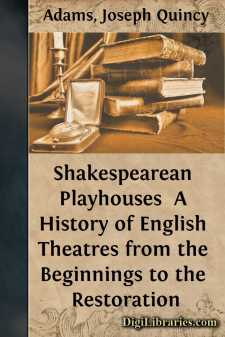 Shakespearean Playhouses  A History of English Theatres from the Beginnings to the Restoration