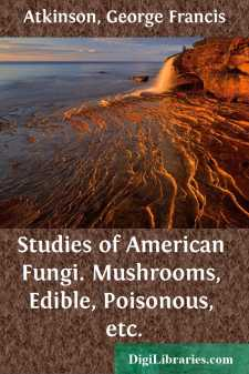 Studies of American Fungi. Mushrooms, Edible, Poisonous, etc.