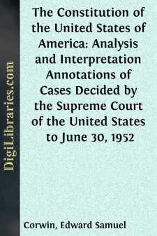 The Constitution of the United States of America: Analysis and Interpretation Annotations of Cases Decided by the Supreme Court of the United States to June 30, 1952