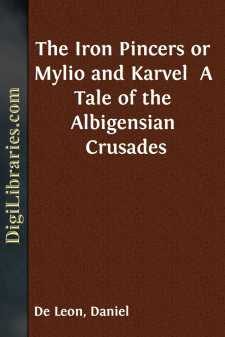 The Iron Pincers or Mylio and Karvel  A Tale of the Albigensian Crusades
