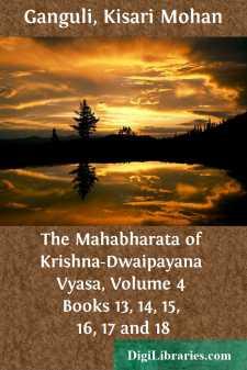 The Mahabharata of Krishna-Dwaipayana Vyasa, Volume 4 Books 13, 14, 15, 16, 17 and 18
