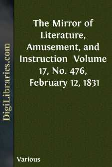 The Mirror of Literature, Amusement, and Instruction  Volume 17, No. 476, February 12, 1831