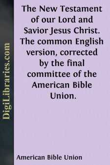 The New Testament of our Lord and Savior Jesus Christ.