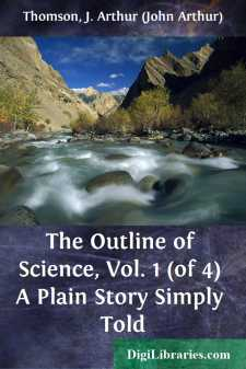 The Outline of Science, Vol. 1 (of 4)