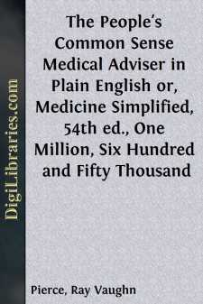 The People's Common Sense Medical Adviser in Plain English or, Medicine Simplified, 54th ed., One Million, Six Hundred and Fifty Thousand