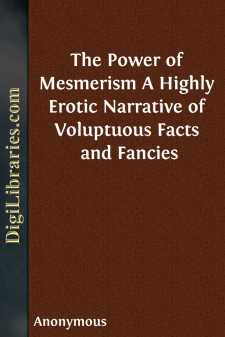 The Power of Mesmerism A Highly Erotic Narrative of Voluptuous Facts and Fancies