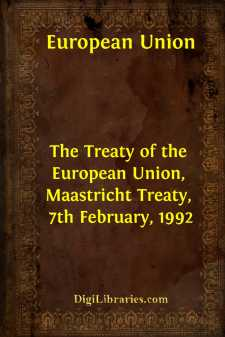 The Treaty of the European Union, Maastricht Treaty, 7th February, 1992
