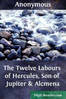 The Twelve Labours of Hercules, Son of Jupiter & Alcmena