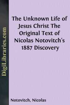The Unknown Life of Jesus Christ The Original Text of Nicolas Notovitch's 1887 Discovery