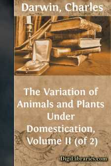 The Variation of Animals and Plants Under Domestication, Volume II (of 2)