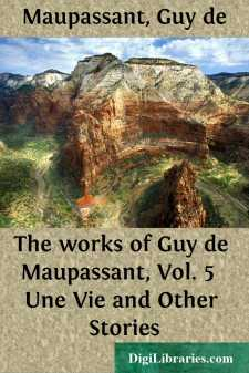 The works of Guy de Maupassant, Vol. 5  Une Vie and Other Stories