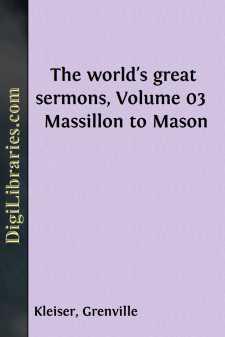 The world's great sermons, Volume 03  Massillon to Mason